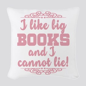 I Like Big Books And I Cannot Woven Throw Pillow
