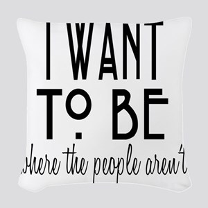 Where the People Aren't Woven Throw Pillow