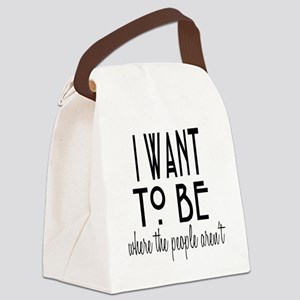 Where the People Aren't Canvas Lunch Bag