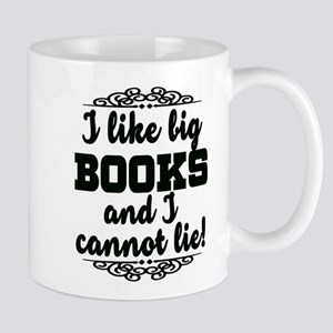 I Like Big Books And I Cannot Lie Mugs