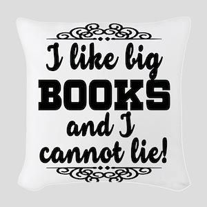 I Like Big Books And I Cannot Woven Throw Pillow