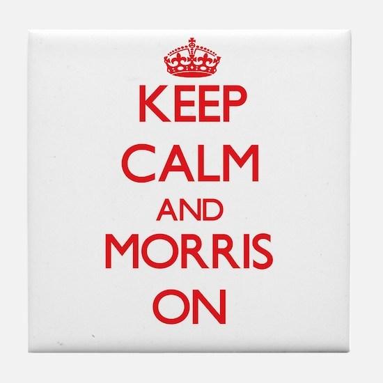 Keep Calm and Morris ON Tile Coaster