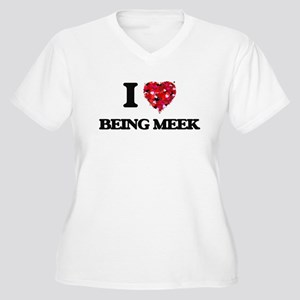 I Love Being Meek Plus Size T-Shirt