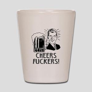 Cheers Fuckers Beer Party Shot Glass