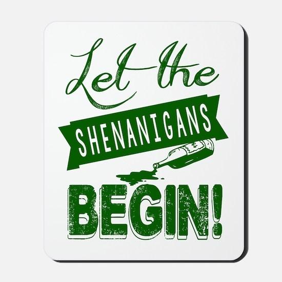 Let The Shenanigans Begin Mousepad