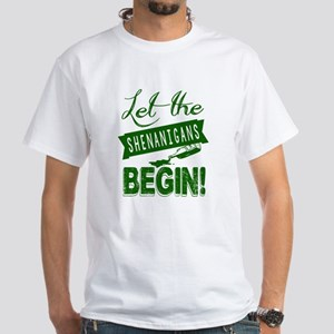 Let The Shenanigans Begin White T-Shirt