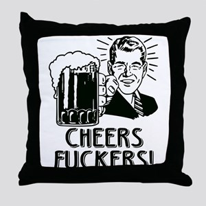 Cheers Fuckers Beer Party Throw Pillow