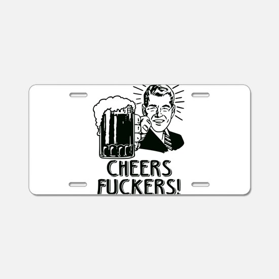 Cheers Fuckers Beer Party Aluminum License Plate