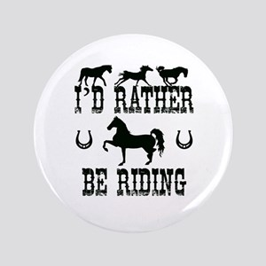 Horse - I'd Rather Be Riding Button
