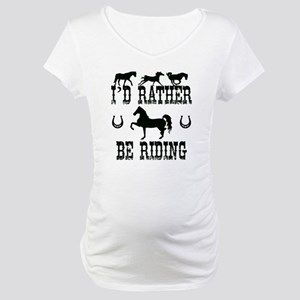 Horse - I'd Rather Be Riding Maternity T-Shirt