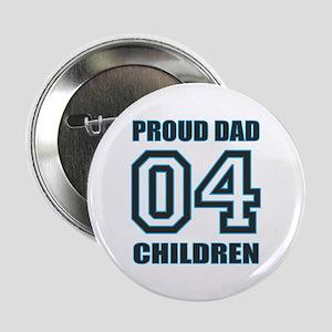 "Proud Dad 4 Kids 2.25"" Button"