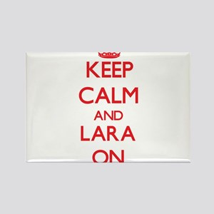 Keep Calm and Lara ON Magnets