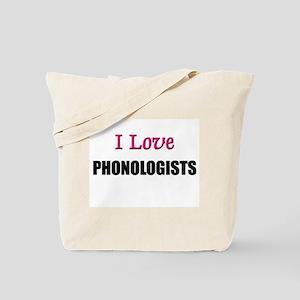 I Love PHONOLOGISTS Tote Bag