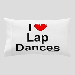 Lap Dances Pillow Case