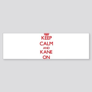 Keep Calm and Kane ON Bumper Sticker