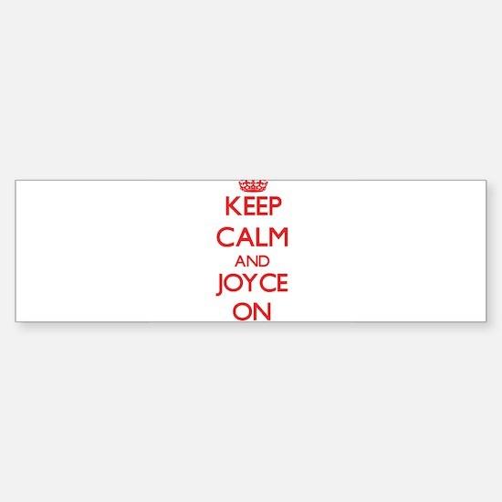 Keep Calm and Joyce ON Bumper Bumper Bumper Sticker