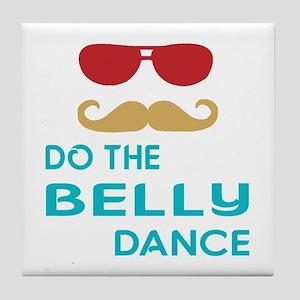 Do The Belly Dance Tile Coaster