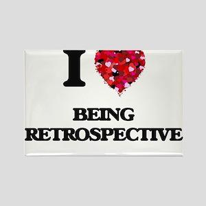 I Love Being Retrospective Magnets