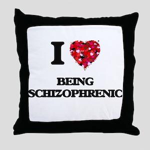I Love Being Schizophrenic Throw Pillow