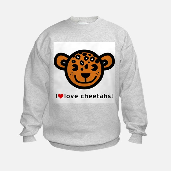 I Love Cheetahs Sweatshirt