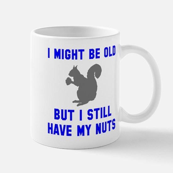 I still have my nuts Mug