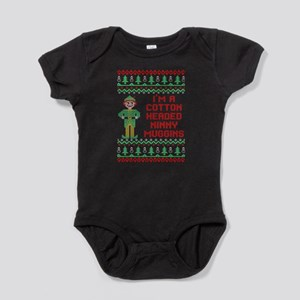 Im Cotton Headed Ninny Muggins Christmas Body Suit