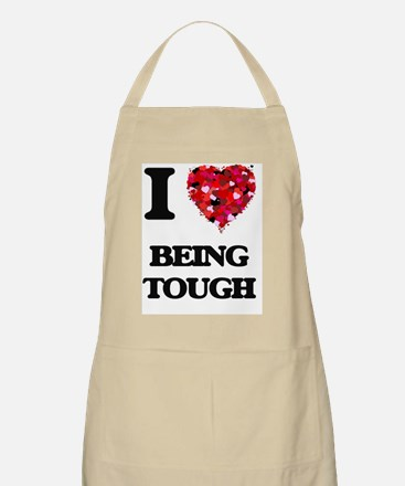 I love Being Tough Apron