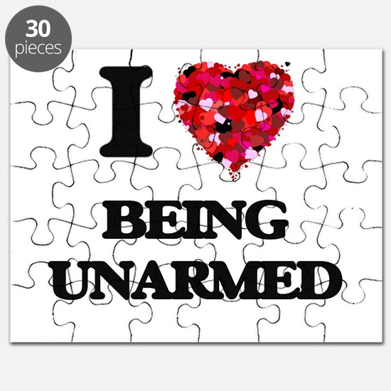 I love Being Unarmed Puzzle