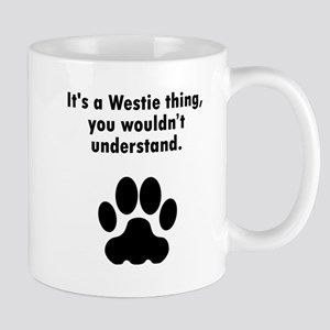 Its A Westie Thing Mugs