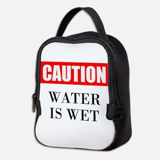 Water Is Wet Neoprene Lunch Bag