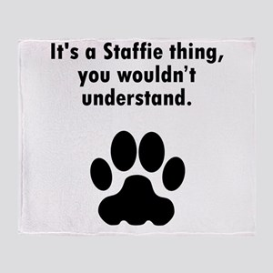 Its A Staffie Thing Throw Blanket