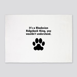 Its A Rhodesian Ridgeback Thing 5'x7'Area Rug