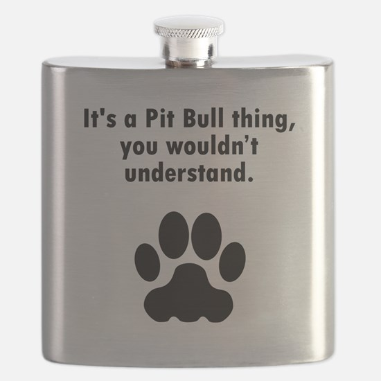 Its A Pit Bull Thing Flask