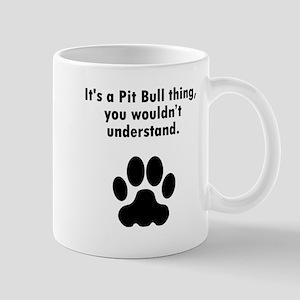 Its A Pit Bull Thing Mugs