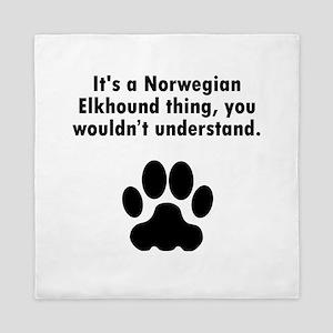 Its A Norwegian Elkhound Thing Queen Duvet