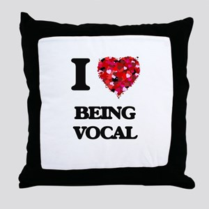 I love Being Vocal Throw Pillow