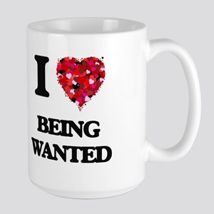 I love Being Wanted Mugs