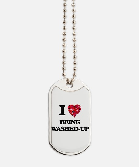 I love Being Washed-Up Dog Tags