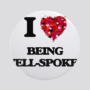 I love Being Well-Spoken Ornament (Round)