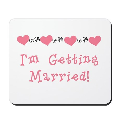 I'm Getting Married (coral) Mousepad