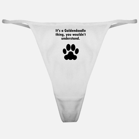 Its A Goldendoodle Thing Classic Thong
