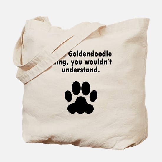 Its A Goldendoodle Thing Tote Bag