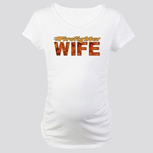 FIREFIGHTER WIFE Maternity T-Shirt