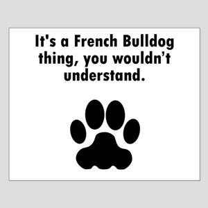 Its A French Bulldog Thing Posters