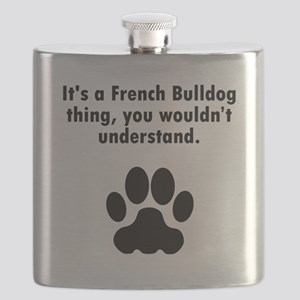 Its A French Bulldog Thing Flask
