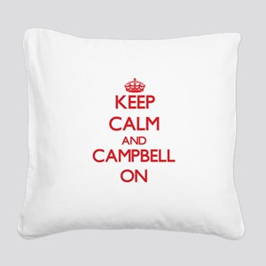 Keep Calm and Campbell ON Square Canvas Pillow