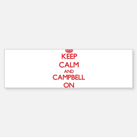 Keep Calm and Campbell ON Bumper Bumper Bumper Sticker