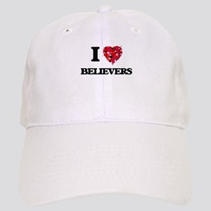 I Love Believers Cap