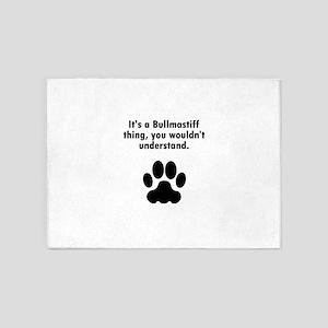 Its A Bullmastiff Thing 5'x7'Area Rug
