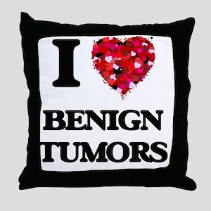 I Love Benign Tumors Throw Pillow